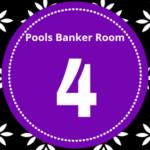 Pool Draw This Week 4; Pool Banker Room 2021: Banker Room This Week